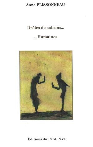 Drôles de saisons humaines, Anne Plissonneau